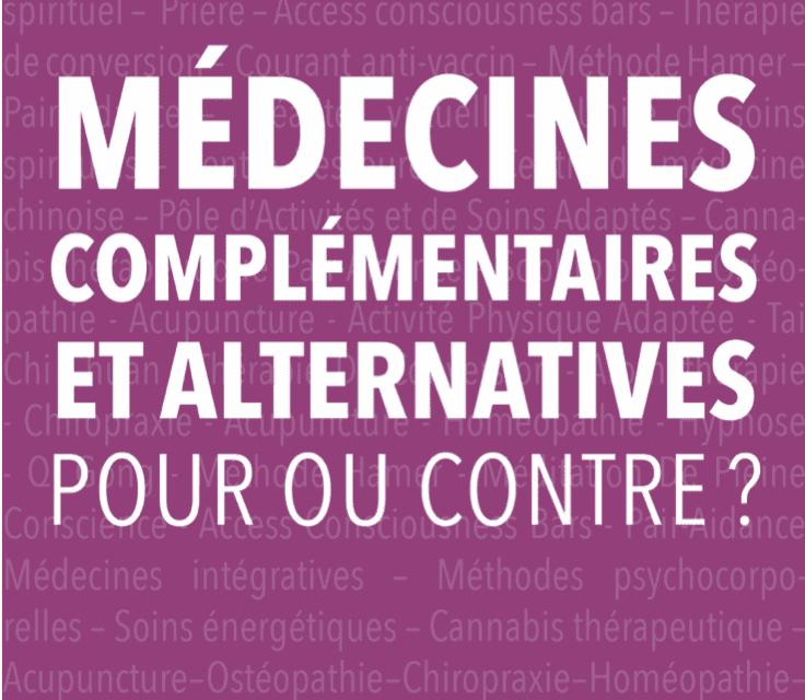 Médecines Complémentaires et Alternatives, pour ou contre?